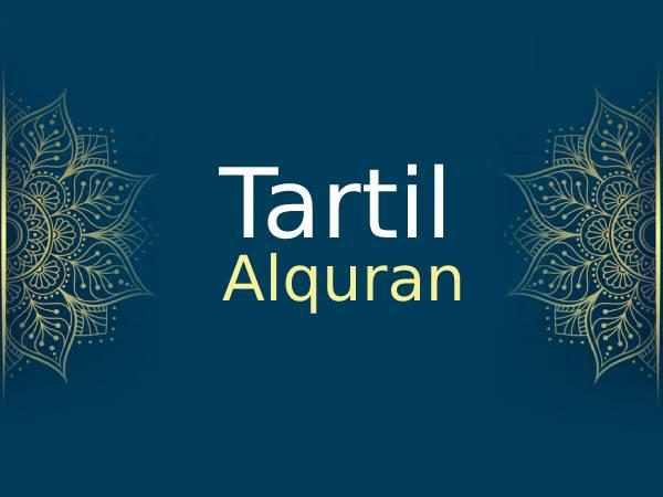 TARTIL AL-QURAN